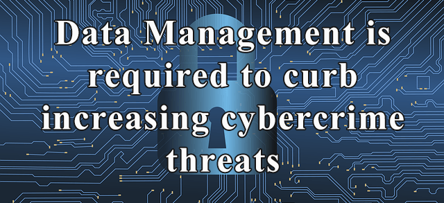 Where does data management fit into a post pandemic economy threatened by cyber crime